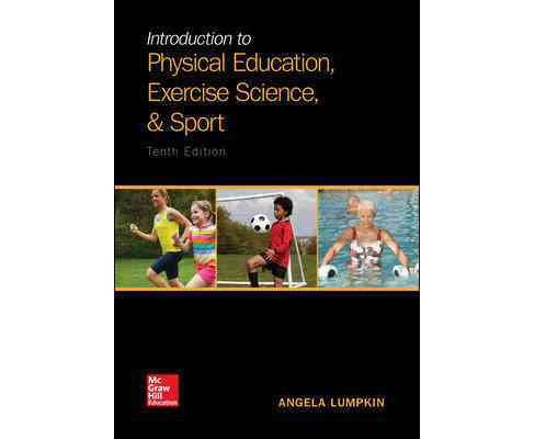 Introduction to Physical Education, Exercise Science, and Sport (Paperback) (Ph.D. Angela Lumpkin) - image 1 of 1