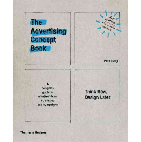 Advertising Concept Book : Think Now, Design Later: A Complete Guide to Creative Ideas, Strategies and - image 1 of 1