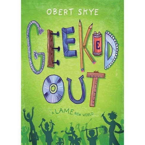 Geeked Out - (Geeked Out, 1) by  Obert Skye (Hardcover) - image 1 of 1