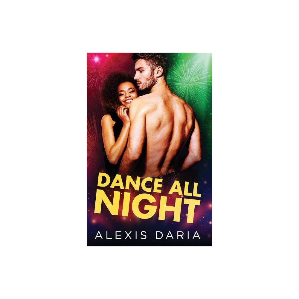 Dance All Night Dance Off Holiday Novella By Alexis Daria Paperback