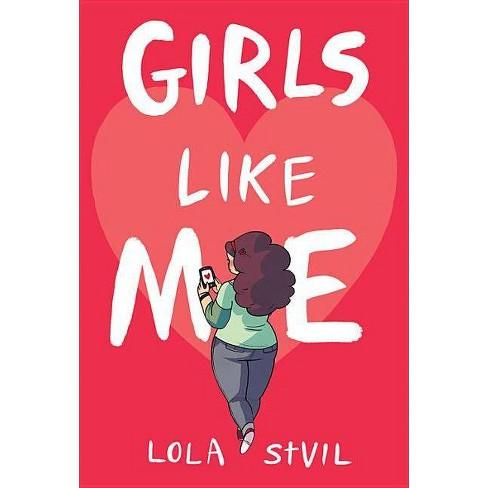 Girls Like Me - by  Lola Stvil (Hardcover) - image 1 of 1