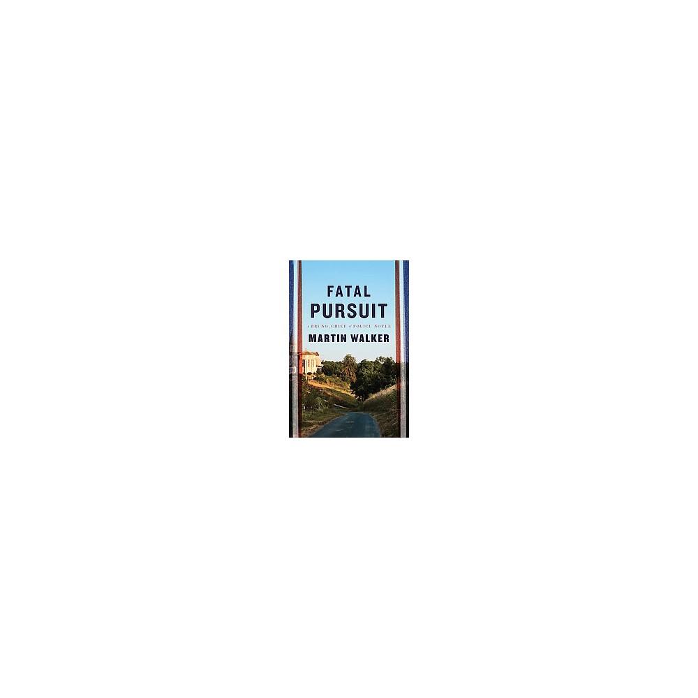Fatal Pursuit (Large Print) (Hardcover) (Martin Walker)