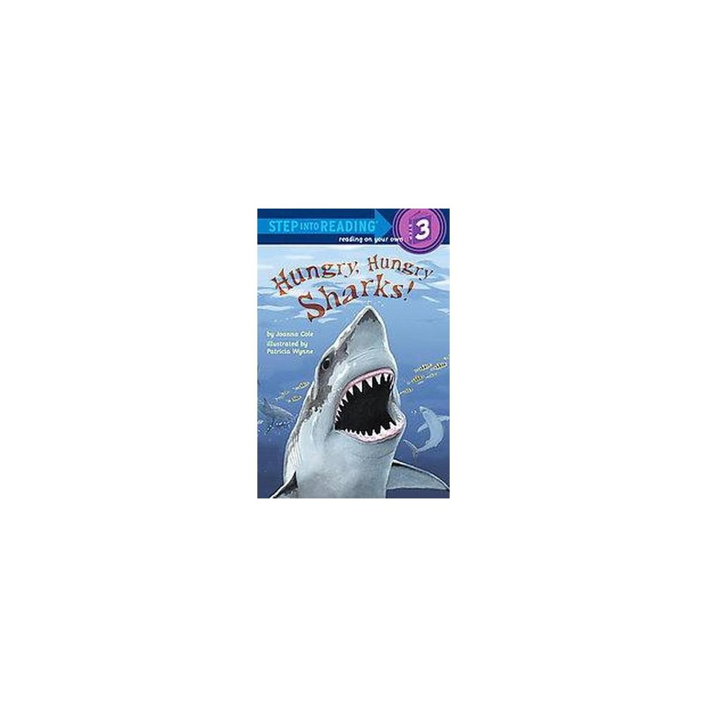 Hungry, Hungry Sharks ( Step into Reading: Level 3) (Paperback) by Joanna Cole