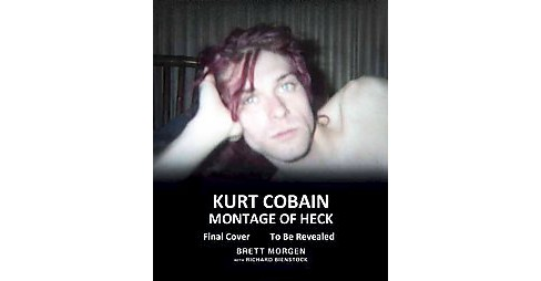 Kurt Cobain : Montage of Heck (Hardcover) (Brett Morgen) - image 1 of 1