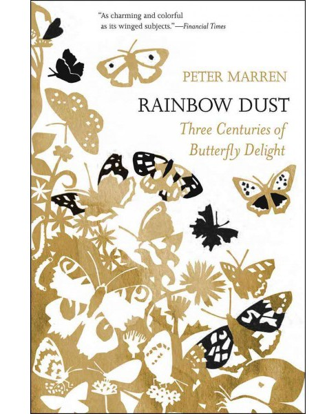 Rainbow Dust : Three Centuries of Butterfly Delight (Hardcover) (Peter Marren) - image 1 of 1