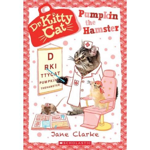 Pumpkin the Hamster (Dr. Kittycat #6) - by  Jane Clarke (Paperback) - image 1 of 1
