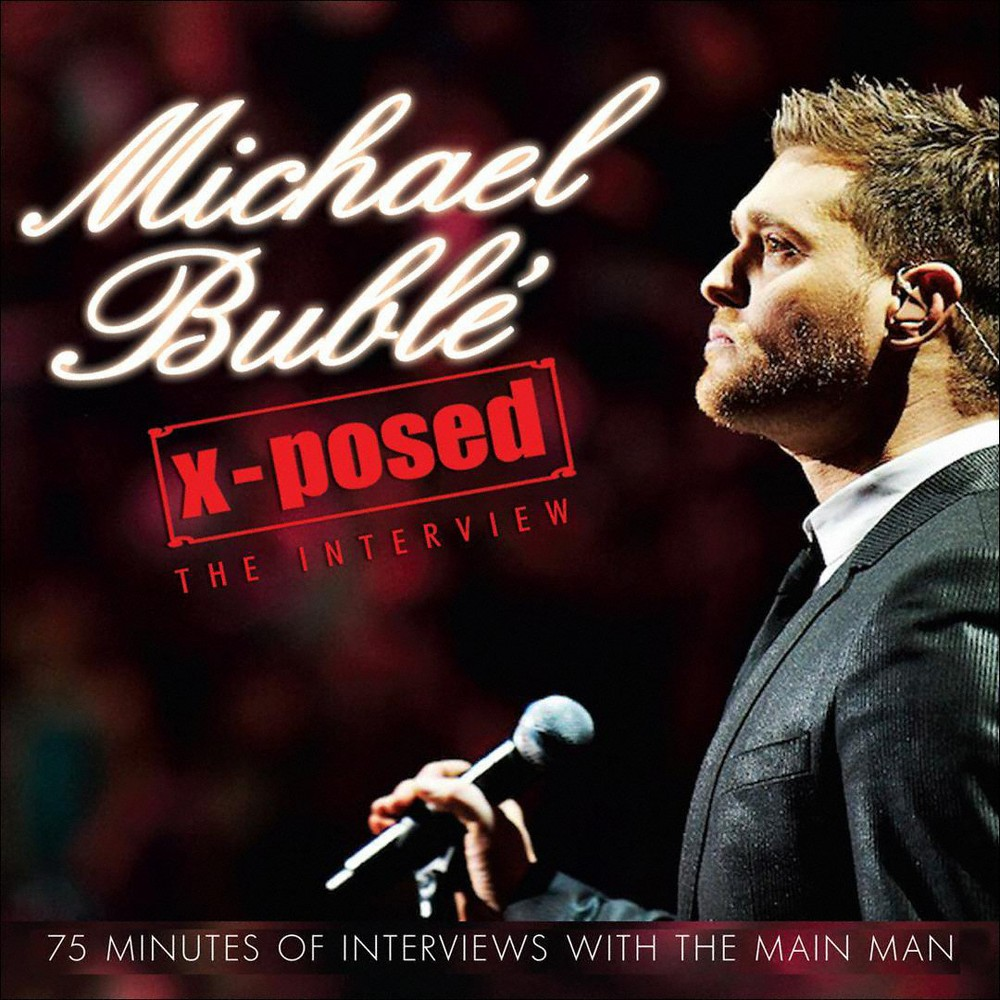 Michael Buble - X Posed:Interview Michael Buble (CD)