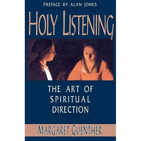 Holy Listening - by  Margaret Guenther (Paperback) - image 1 of 1