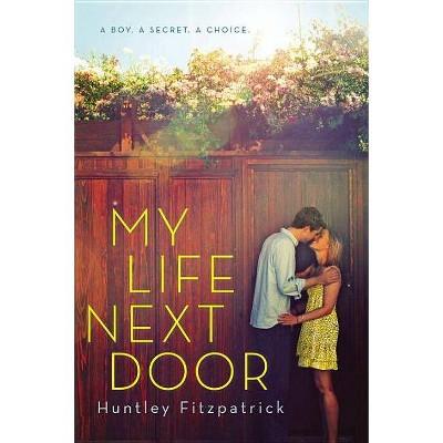 My Life Next Door - by  Huntley Fitzpatrick (Paperback)