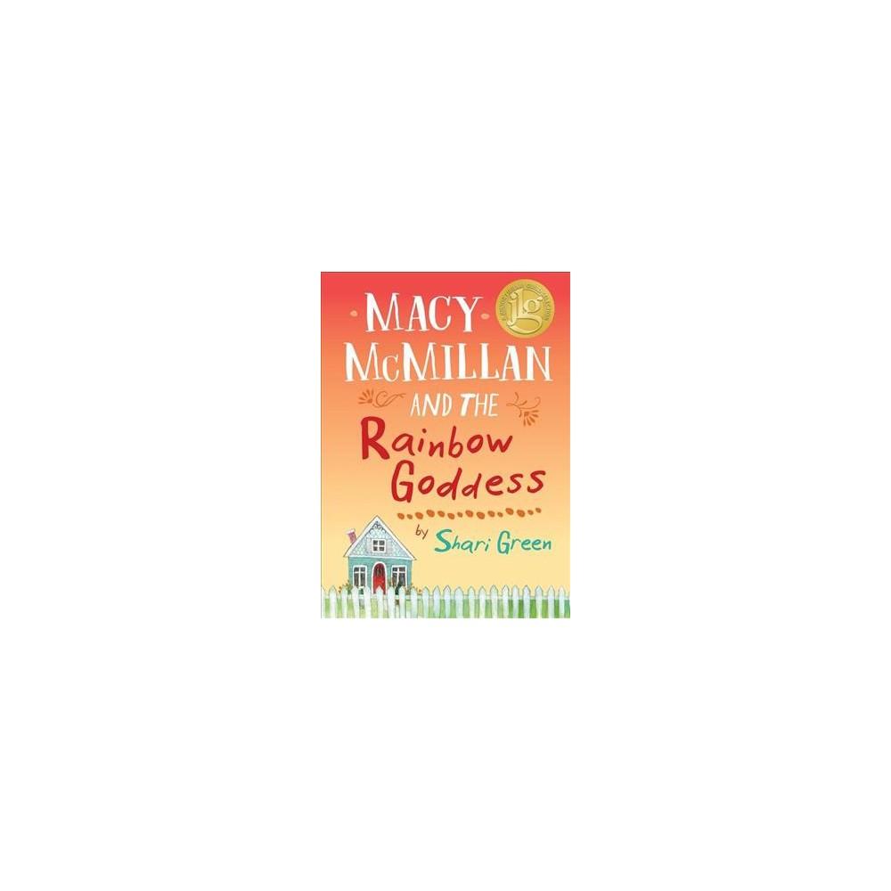 Macy Mcmillan and the Rainbow Goddess - by Shari Green (Hardcover)