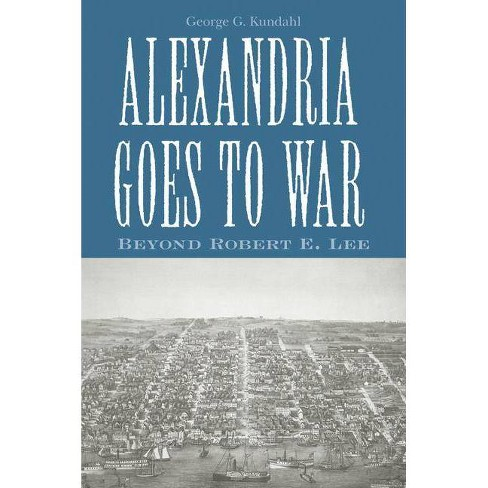 Alexandria Goes to War - by  George G Kundahl (Paperback) - image 1 of 1