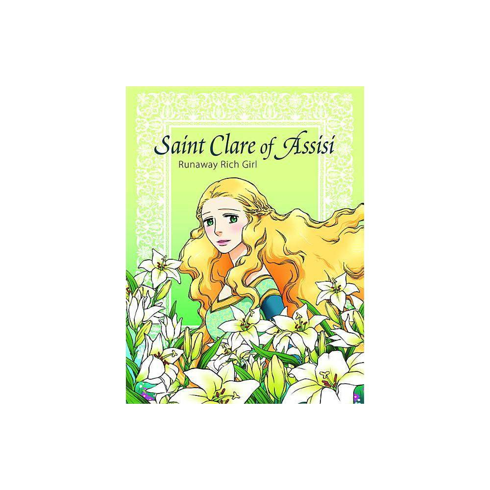 Saint Clare Of Assisi Runaway By Hee Ju Kim Paperback