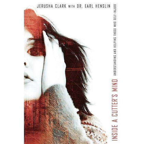 Inside a Cutter's Mind - by  Jerusha Clark (Paperback) - image 1 of 1