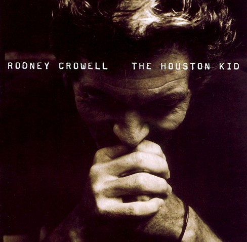 Rodney crowell - Houston kid (CD) - image 1 of 4
