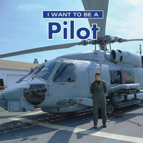 I Want to Be a Pilot - 2 Edition by  Dan Liebman (Hardcover) - image 1 of 1