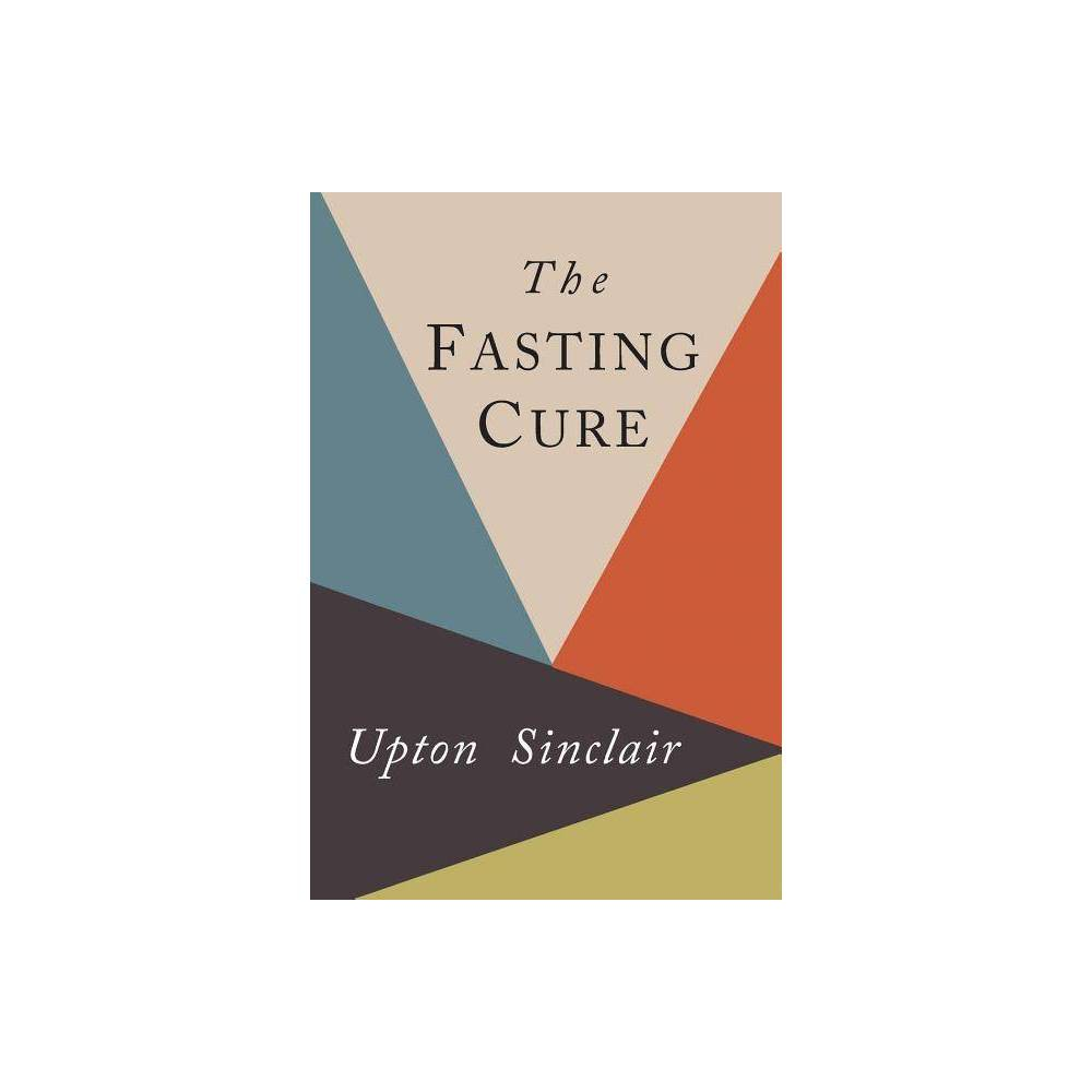 The Fasting Cure By Upton Sinclair Paperback