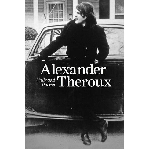 Collected Poems - by  Alexander Theroux (Hardcover) - image 1 of 1