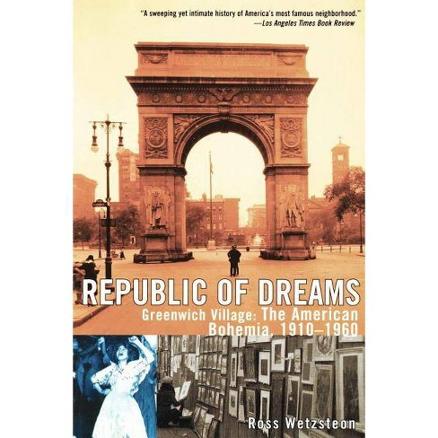 Republic of Dreams - by  Ross Wetzsteon (Paperback) - image 1 of 1