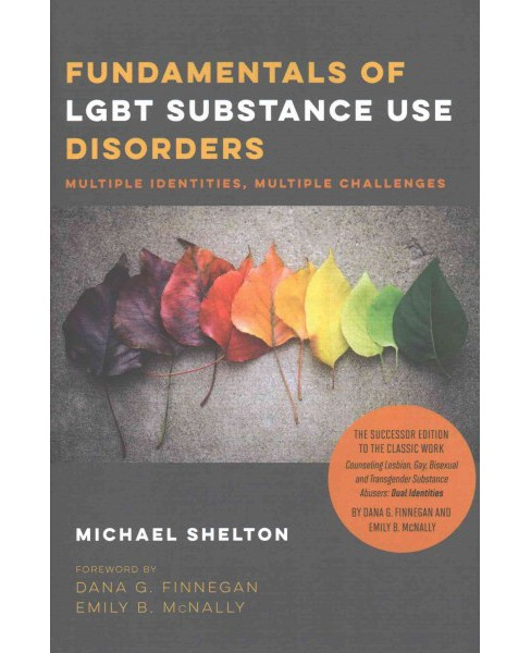Fundamentals of LGBT Substance Use Disorders : Multiple Identities, Multiple Challenges (Hardcover) - image 1 of 1