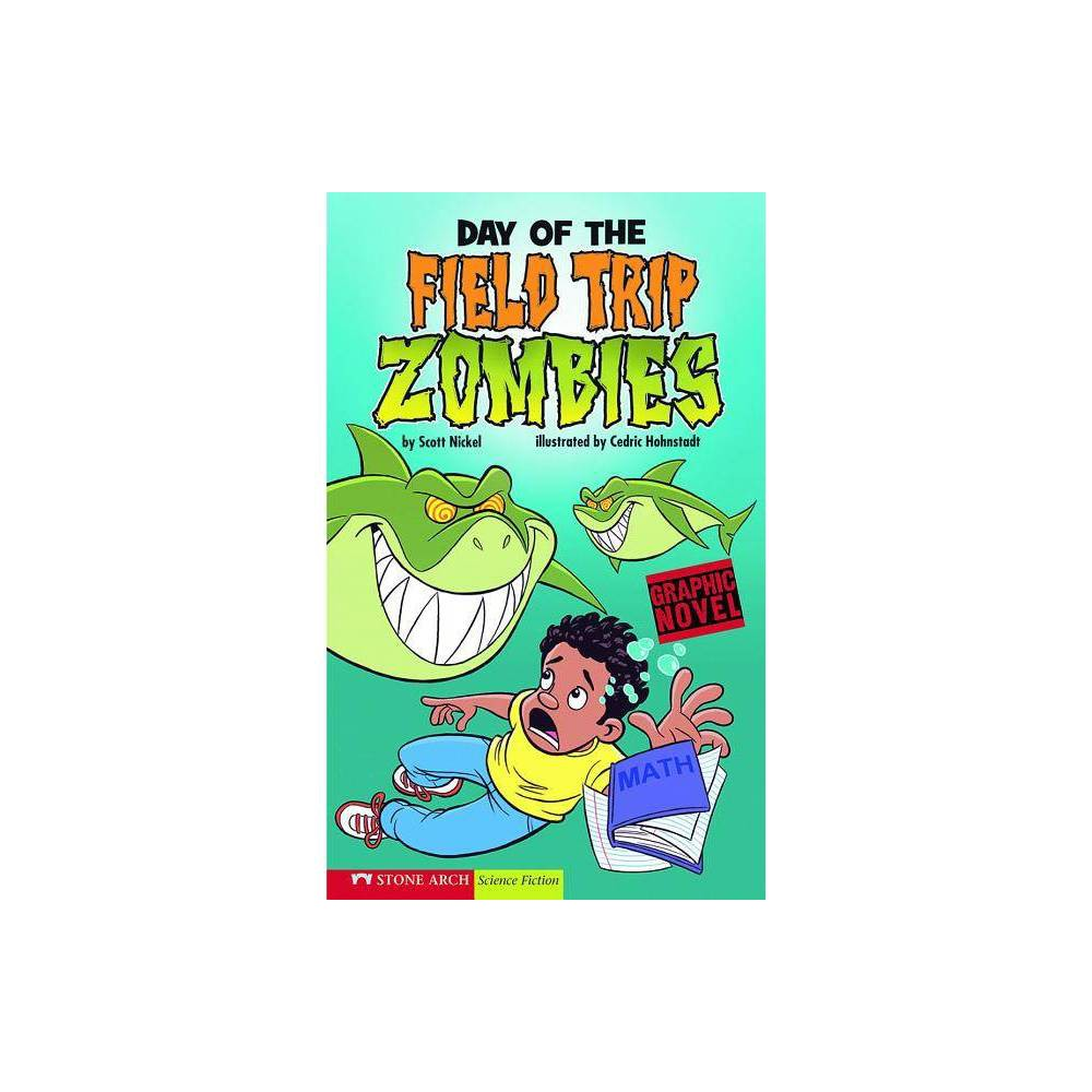 Day of the Field Trip Zombies - (Graphic Sparks Graphic Novels (Paperback)) by Scott Nickel (Paperback)