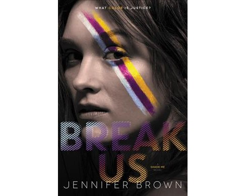 Break Us -  (Shade Me) by Jennifer Brown (Hardcover) - image 1 of 1