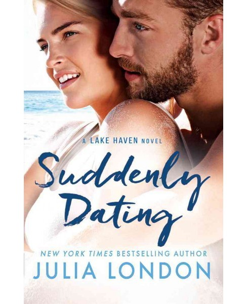 Suddenly Dating (Paperback) (Julia London) - image 1 of 1