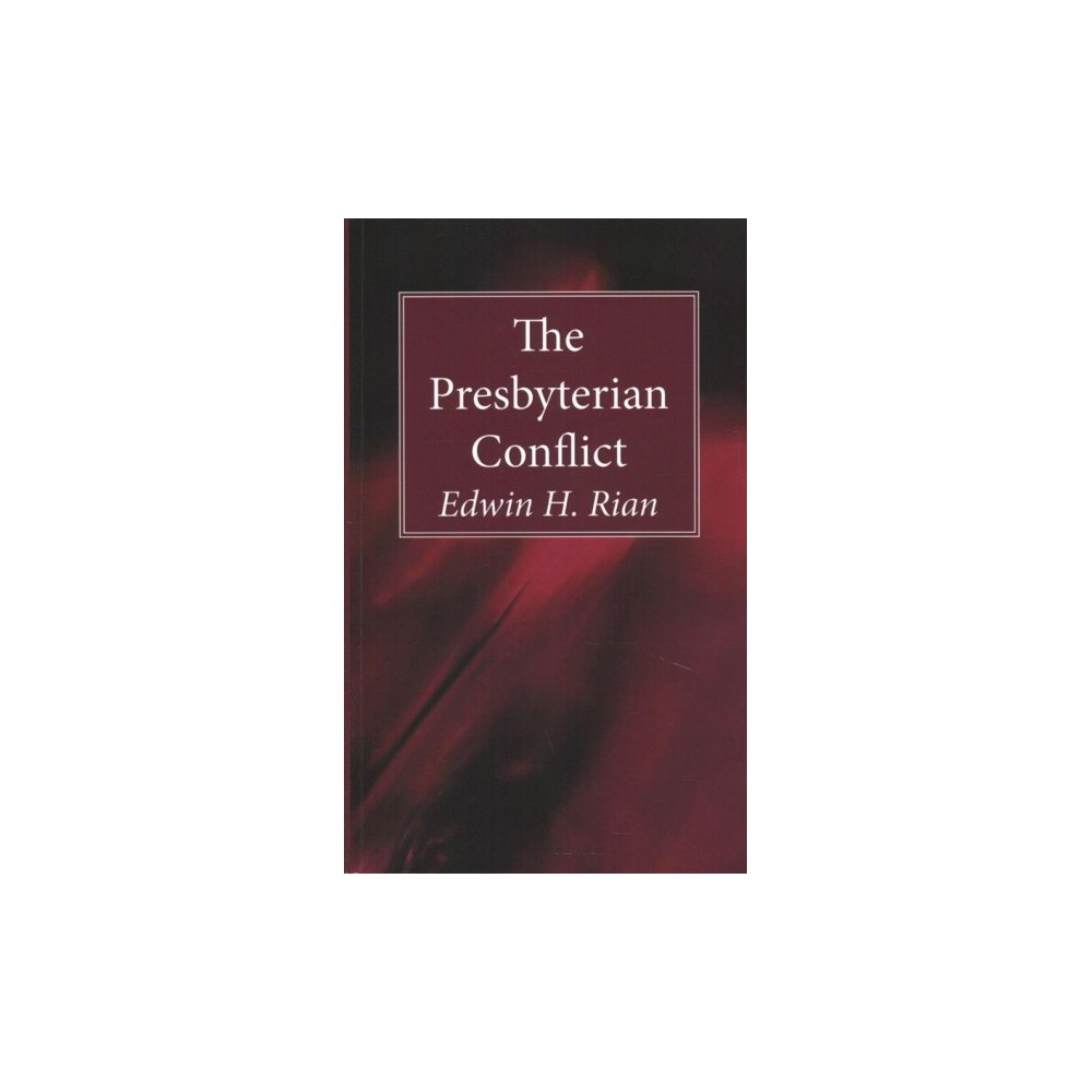 Presbyterian Conflict - by Edwin H. Rian (Paperback)