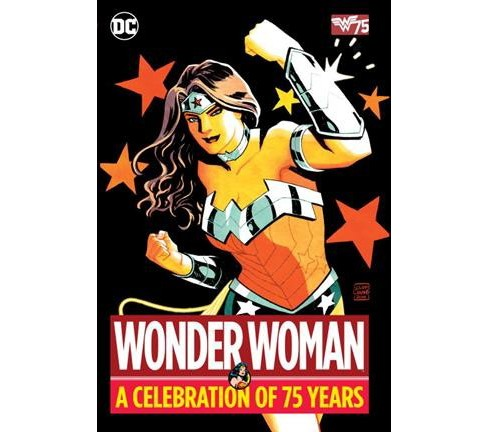 Wonder Woman : A Celebration of 75 Years (Hardcover) (William Moulton Marston & Robert Kanigher & Denny - image 1 of 1
