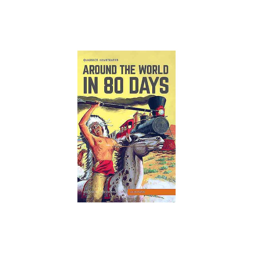 Classics Illustrated Around the World in 80 Days (Hardcover) (Jules Verne)