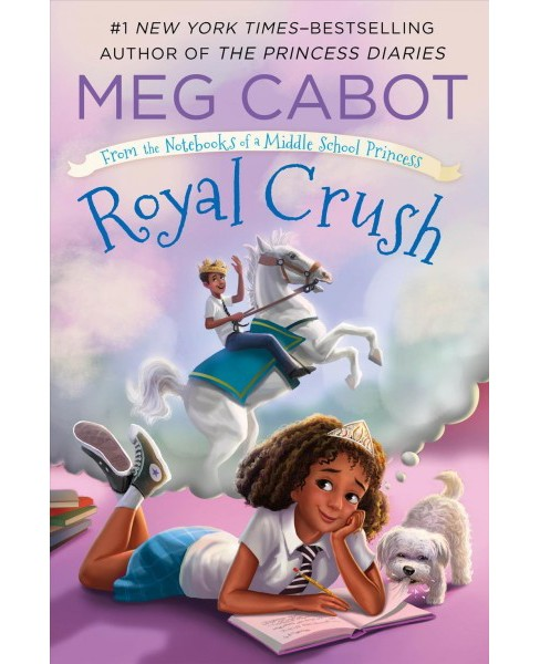 Royal Crush -  Reprint (From the Notebooks of a Middle School Princess) by Meg Cabot (Paperback) - image 1 of 1