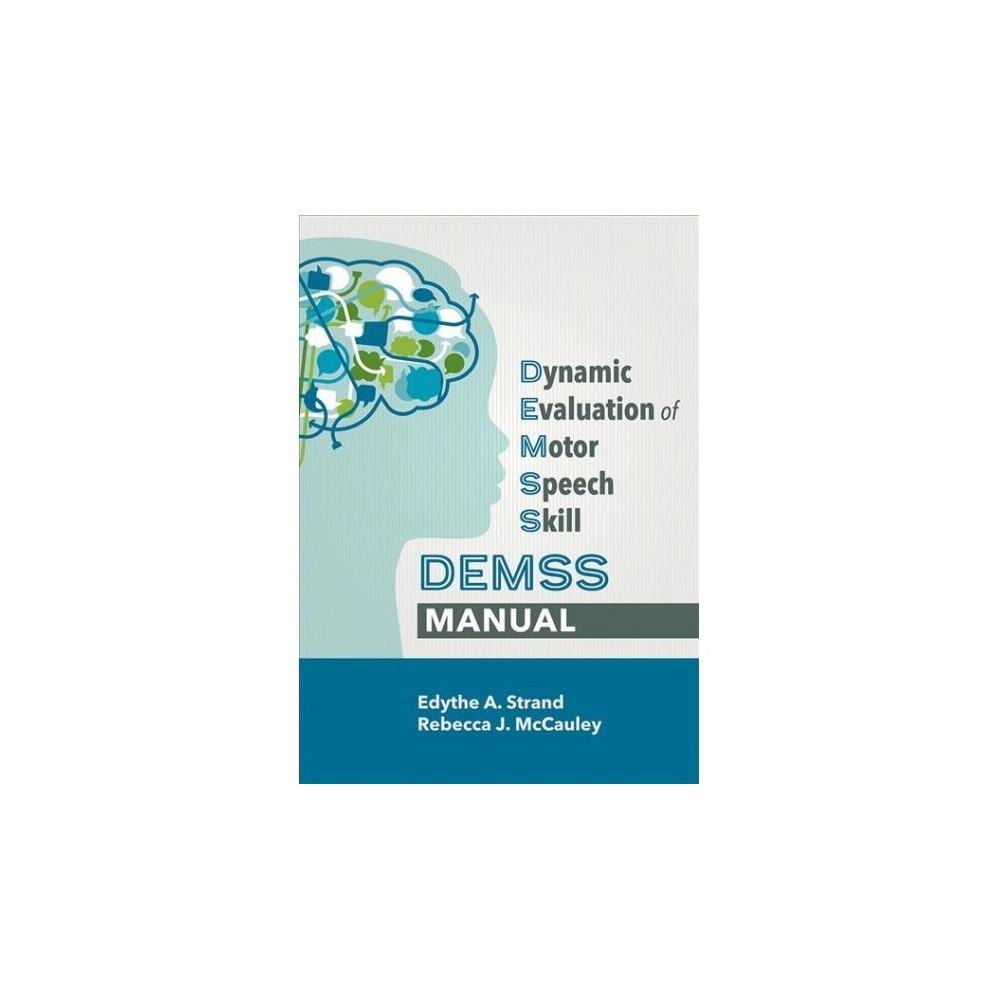 Dynamic Evaluation of Motor Speech Skill (Demss) Manual - (Paperback)