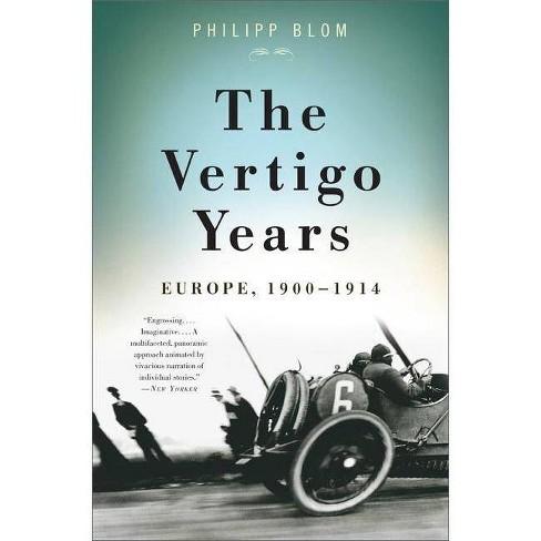 The Vertigo Years - by  Philipp Blom (Paperback) - image 1 of 1