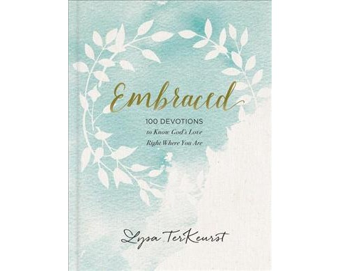 Embraced : 100 Devotions to Know God Is Holding You Close -  by Lysa TerKeurst (Hardcover) - image 1 of 1