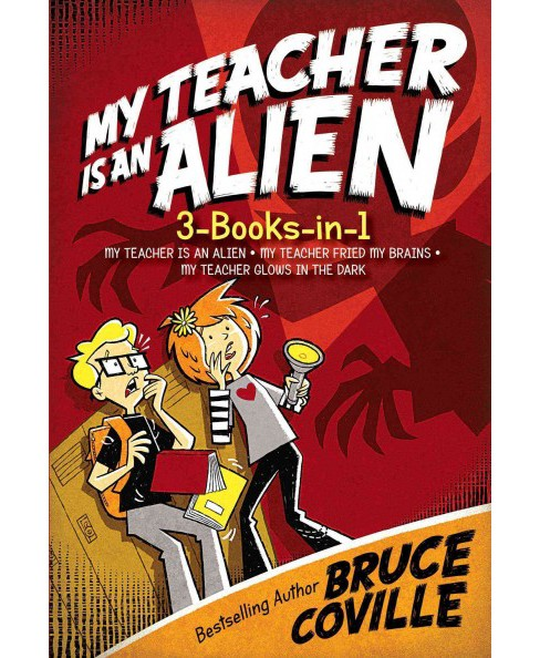 My Teacher Is an Alien : 3-Books-in-1! My Teacher Is an Alien / My Teacher Fried My Brains / My Teacher - image 1 of 1
