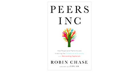Peers Inc : How People and Platforms Are Inventing the Collaborative Economy and Reinventing Capitalism - image 1 of 1