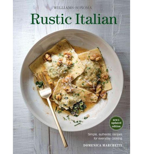 Rustic Italian : Simple, Authentic Recipes for Everyday Cooking (New / Updated) (Hardcover) (Domenica - image 1 of 1