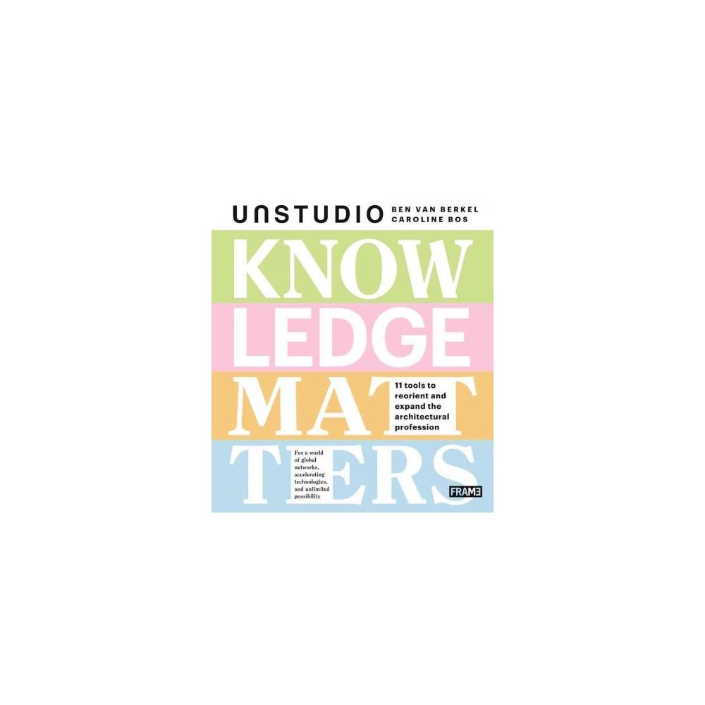 Knowledge Matters (Paperback) (Ben Van Berkel & Caroline Bos)