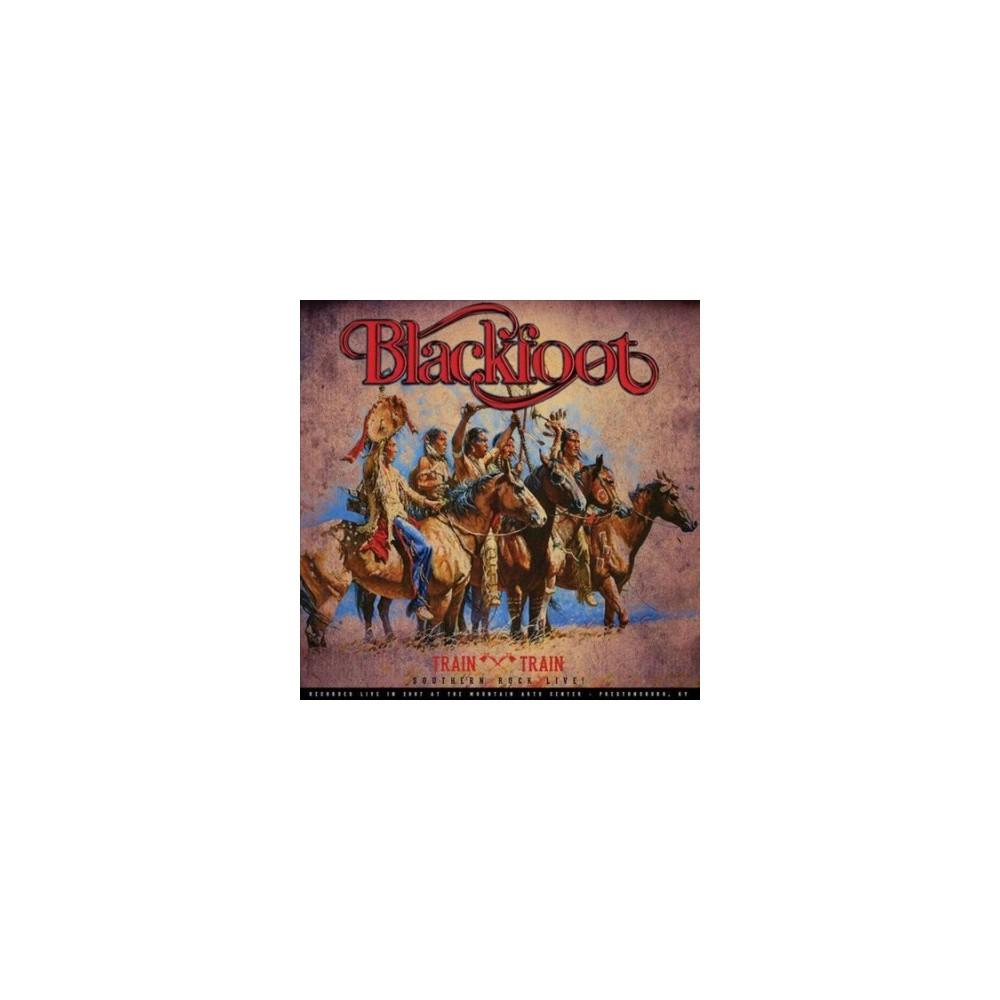 Blackfoot - Train Train:Southern Rock Live (Vinyl)