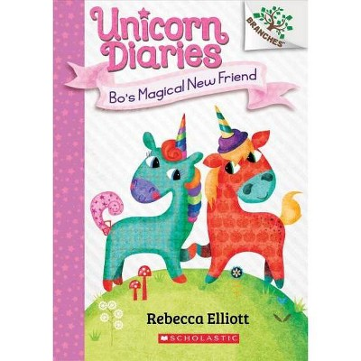 Bo's Magical New Friend: A Branches Book (Unicorn Diaries #1) - by Rebecca Elliott (Paperback)