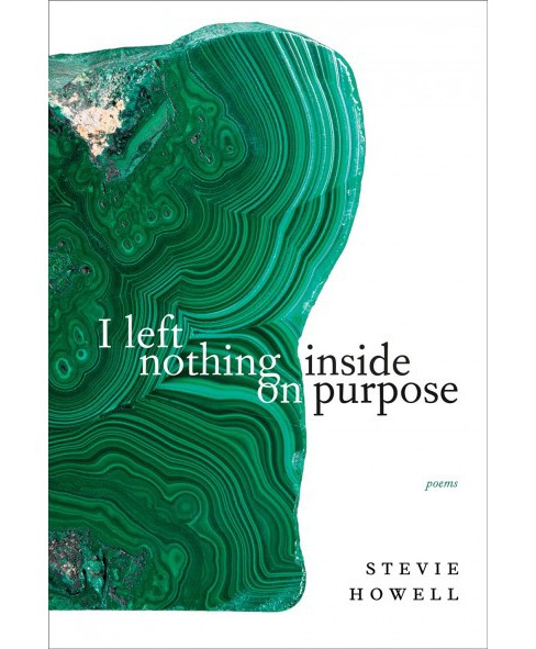 I Left nothing inside on purpose -  by Stevie Howell (Paperback) - image 1 of 1