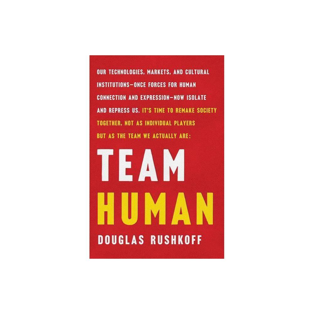 Team Human By Douglas Rushkoff Hardcover