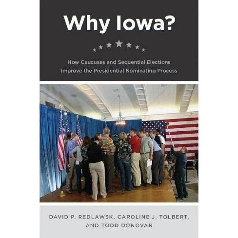 Why Iowa? - by  David P Redlawsk & Caroline J Tolbert & Todd Donovan (Paperback) - image 1 of 1