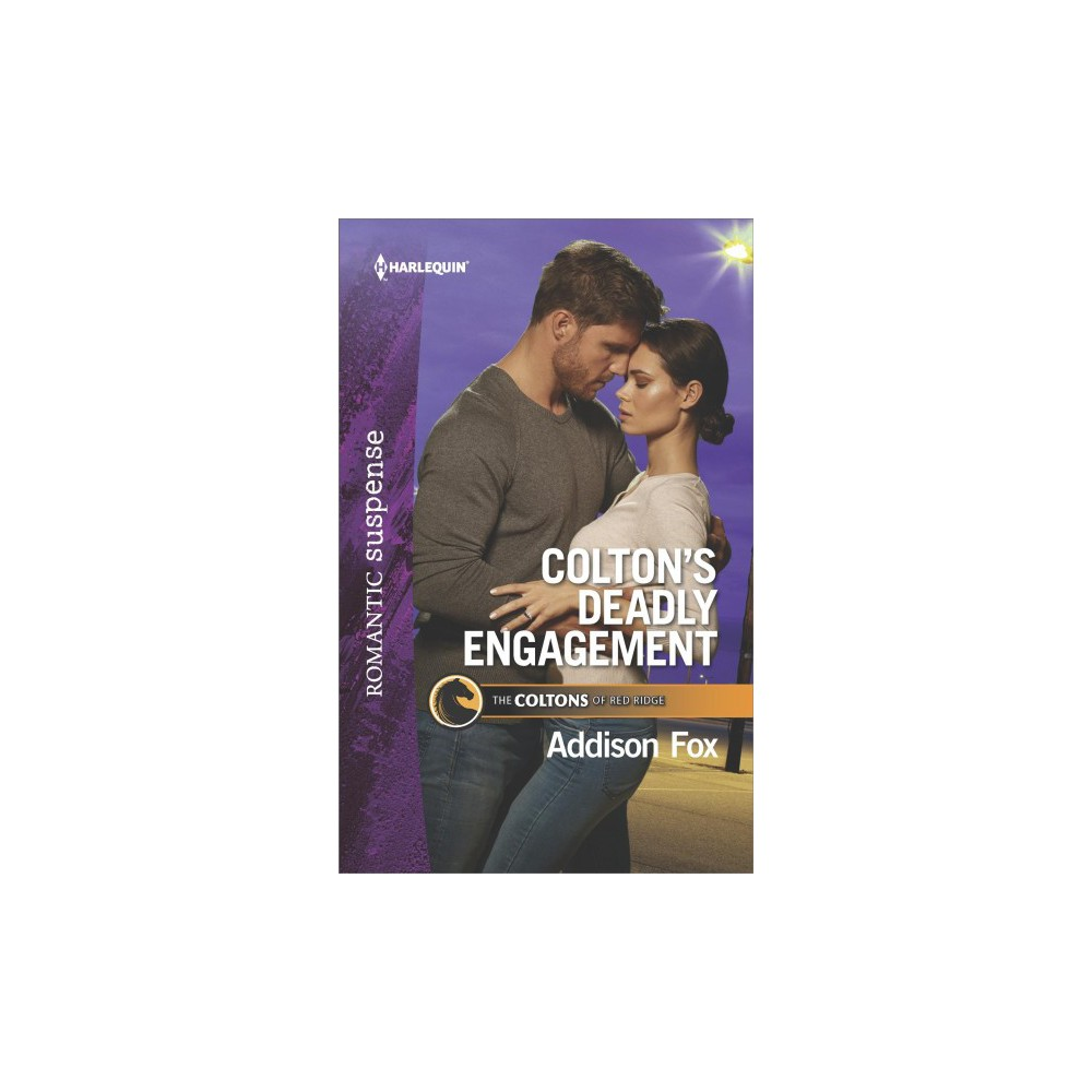 Colton's Deadly Engagement - (Harlequin Romantic Suspense) by Addison Fox (Paperback)
