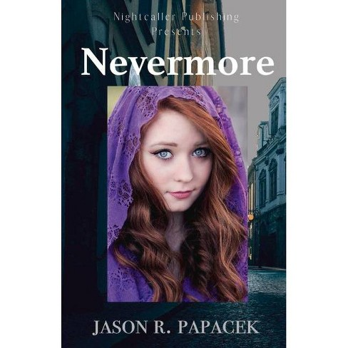Nevermore, Volume 1 - (The Hennesseys') by  Jason R Papacek (Paperback) - image 1 of 1