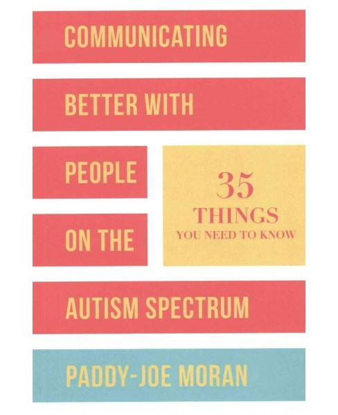 Communicating Better With People on the Autism Spectrum : 35 Things You Need to Know (Paperback) - image 1 of 1
