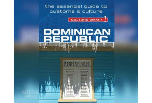 Culture Smart! Dominican Republic : The Essential Guide to Customs & Culture - Unabridged (CD/Spoken - image 1 of 1