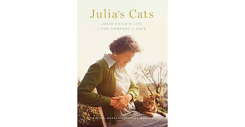 Julia's Cats : Julia Child's Life in the Company of Cats (Hardcover) (Patricia Barey) - image 1 of 1