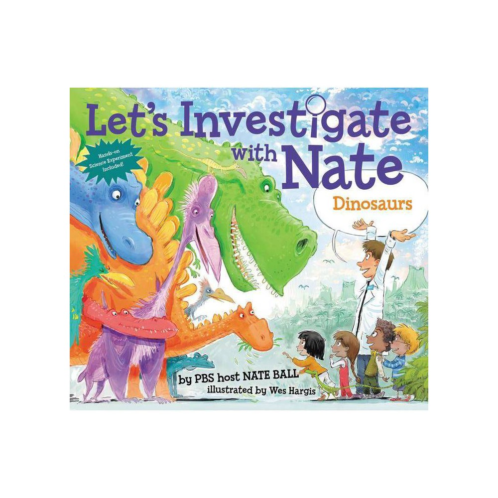 Let S Investigate With Nate Dinosaurs By Nate Ball Paperback