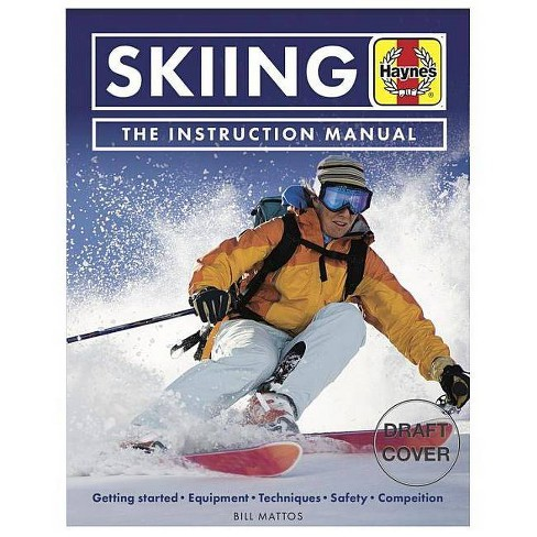 Skiing Manual - (Haynes Manuals) by  Bill Mattos (Paperback) - image 1 of 1