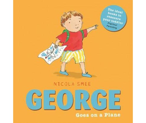 George Goes on a Plane (Paperback) (Nicola Smee) - image 1 of 1
